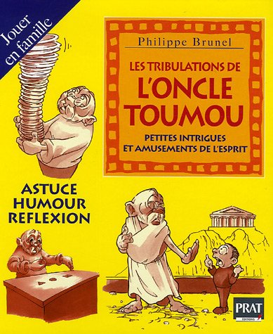LES TRIBULATIONS DE L'ONCLE TOUMOU ; PETITES INTRIGUES ET AMUSEMENTS DE L'ESPRIT