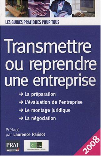 9782858909957: Transmettre ou reprendre une entreprise