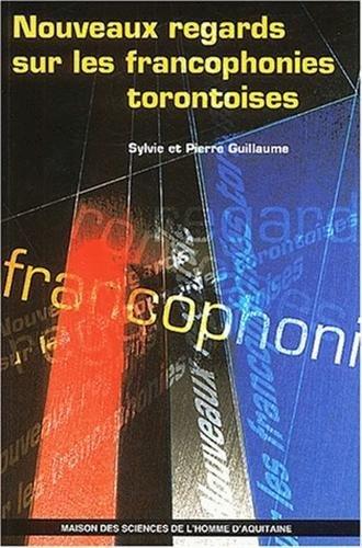 9782858923021: Nouveaux regards sur les francophonies torontoises