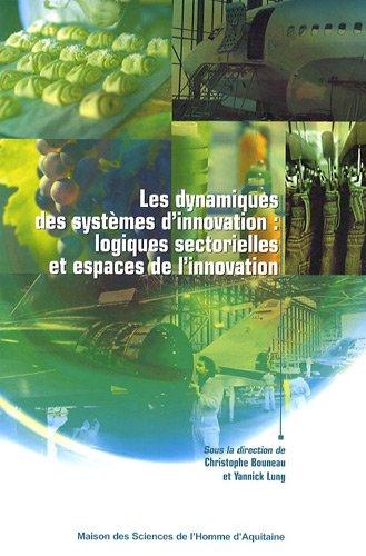 9782858923601: Les dynamiques des systèmes d'innovation : logiques sectorielles et espaces de l'innovation