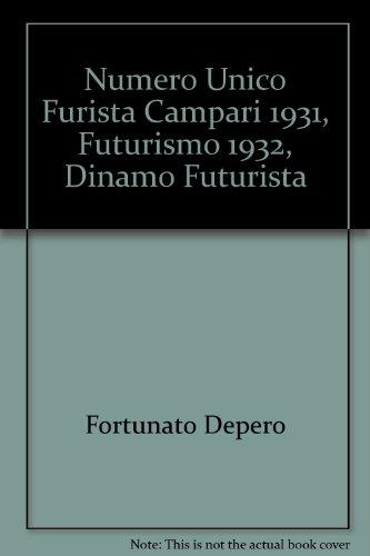 Numero Unico Futurista Campari 1931 - Futurismo 1932 - Dinamo Futurista 1933