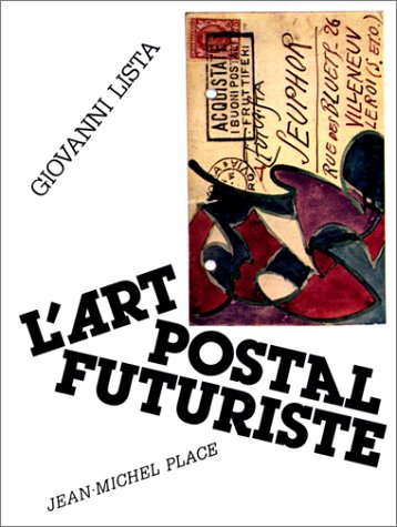 L'Art Postal Futuriste (Collection Musique Et Societe): Giovanni Lista