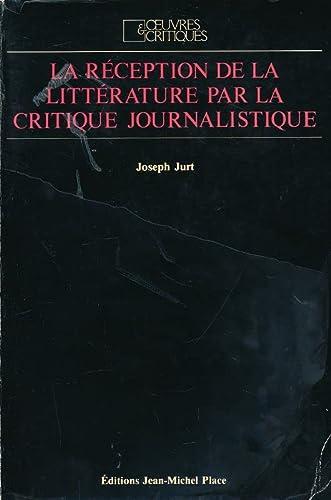 9782858930395: La réception de la littérature par la critique journalistique: Lectures de Bernanos, 1926-1936 (Œuvres & critiques) (French Edition)