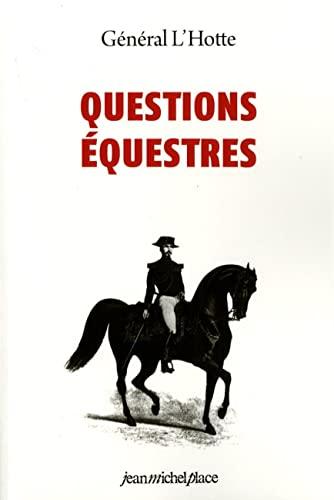 Questions équestres: Alexis-Francois L' Hotte