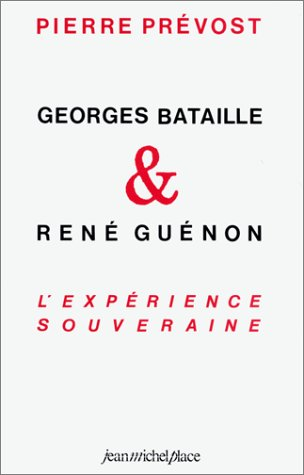 9782858931569: Georges Bataille, Rene Guenon: L'experience souveraine (French Edition)