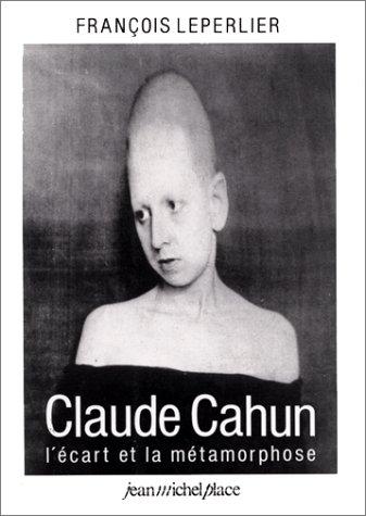 9782858931583: Claude Cahun: L'écart et la métamorphose : essai (French Edition)
