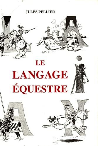 Le langage équestre: Jules Pellier