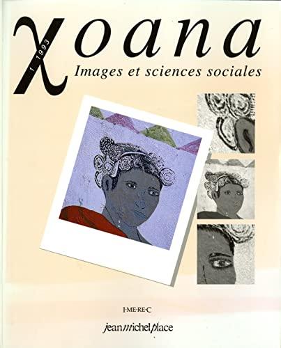 Xoana, 1993, n° 1 : Images et sciences sociales [Oct 01, 1993] Collectif