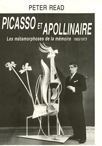9782858932238: Picasso et Apollinaire : les m�tamorphoses de la m�moire, 1905-1973