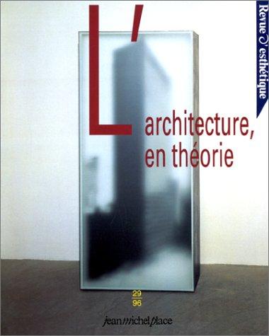 9782858932818: L'Architecture, en théorie