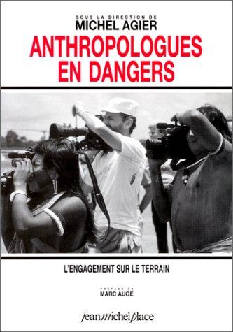 9782858933006: Anthropologues en dangers : l'engagement sur le terrain