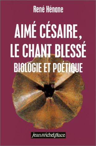 9782858935055: Aimé Césaire : Le chant blessé