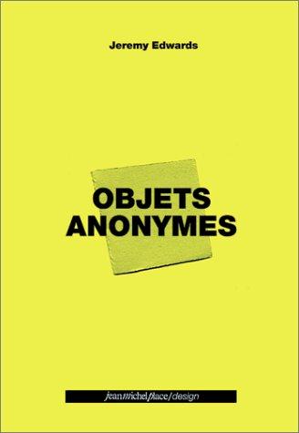 Jeremy Edwards: Objets Anonymes