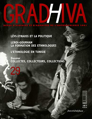 Gradhiva N 29 : Collectes, Collecteurs, Collections