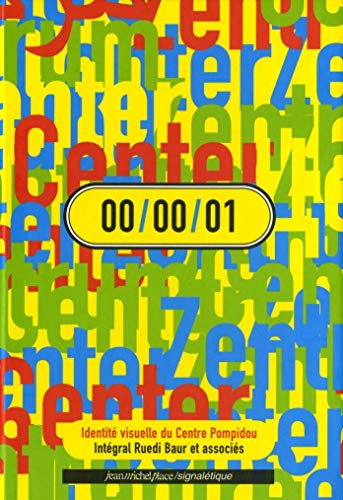 00 00 01: Identité visuelle du centre Pompidou (Signalétique) (French Edition) (9782858936441) by Integral-ruedi-baur-associes