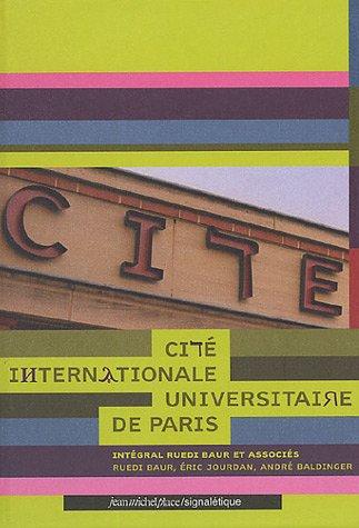 Cité internationnale universitaire de Paris, integrale Ruedi Baur et associés (9782858937349) by Intégral Ruedi Baur et associés