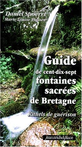 9782858937905: Guide de cent-dix-sept fontaines sacrées de Bretagne : Rituels de guérison. Avec une carte
