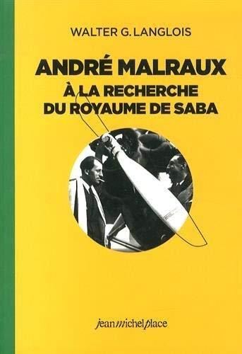 9782858939480: Andr� Malraux � la recherche du royaume de Saba