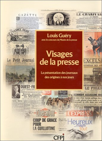 Visages de la presse : La présentation des journaux des origines à nos jours .