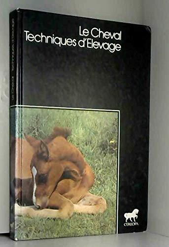 9782859030087: Le Cheval : Techniques d'élevage