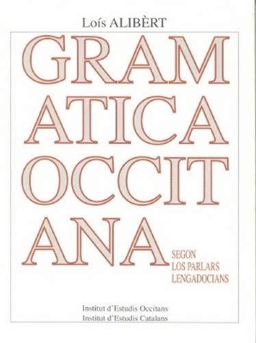 9782859102746: Gramatica occitana segon los parlars lengadocians (Pedagogia)