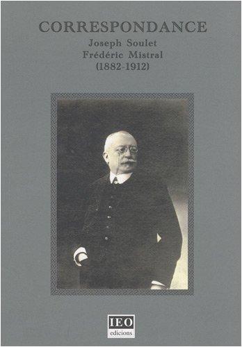 9782859104429: Correspondance : Joseph Soulet, Fr�d�ric Mistral (1882-1912)