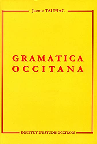 Gramatica Occitana (Oc) Nouv Édition: Taupiac Jacme