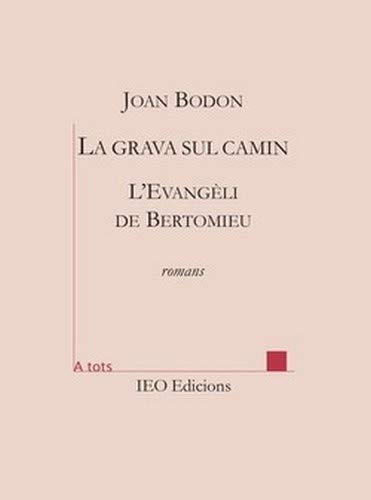 La grava sul camin seguit de L'Evangèli: Joan Bodon