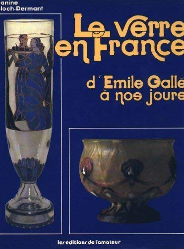 9782859170295: Le verre en France: D'Emile Gallé à nos jours (French Edition)