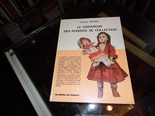9782859170318: Le Guidargus des poupées de collection