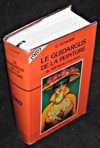 Le Guidargus de la peinture du XIXe si?cle ? nos jours: Schurr G.