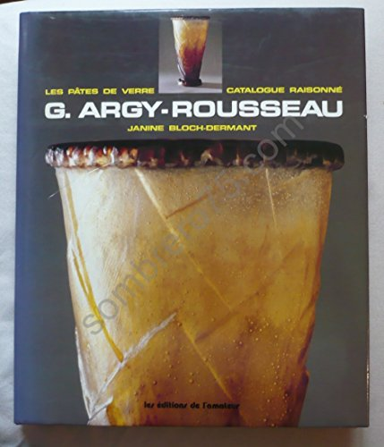 9782859171056: G. Argy-Rousseau : Les p�tes de verre, catalogue raisonn�