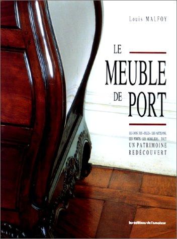 Le Meuble De Port. Un Patrimoine Redecouvert.: Malfoy, Louis.