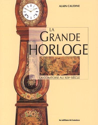 9782859171360: La grande horloge : la comtoise au XIXe siècle