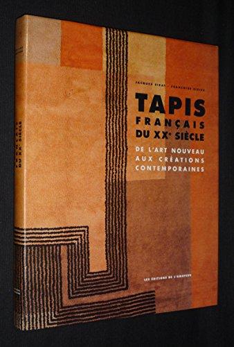 Tapis Francais Du XXe Siecle: De L'art Nouveau Aux Creations Contemporaines: Sirat, Jacques;...