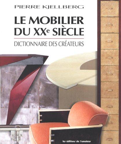 Le mobilier du XXe siècle: Kjellberg, Pierre; Delaporte, Guillemette