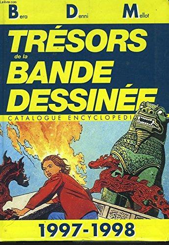 Trésors de la bande dessinée: M. BERA, M. DENNI, Ph. MELLOT