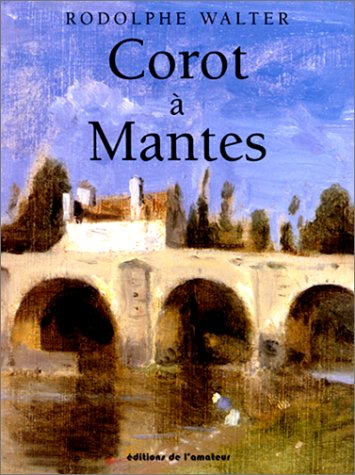 9782859172343: Corot à Mantes (French Edition)