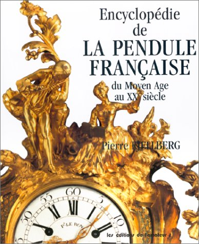 9782859172442: Encyclopédie de la pendule française du Moyen Age au XXe siècle (Amateur)