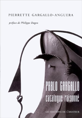 9782859172541: PABLO GARGALLO. Catalogue raisonné