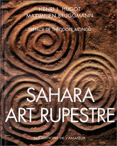 Sahara Art Rupestre.: Hugot,Henri-Jean. Bruggmann,Maximilien.