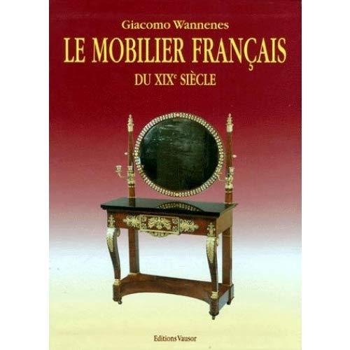 Le Mobilier Francais du xix Siecle: Giacomo Wannenes