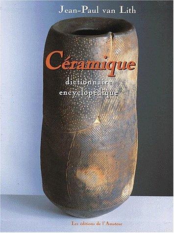9782859172992: Dictionnaire encyclopédique de la céramique