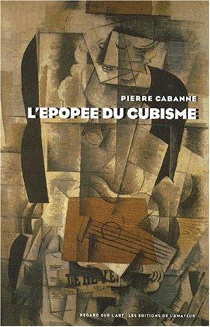 Epopee Du Cubisme (L'): Cabanne, Pierre