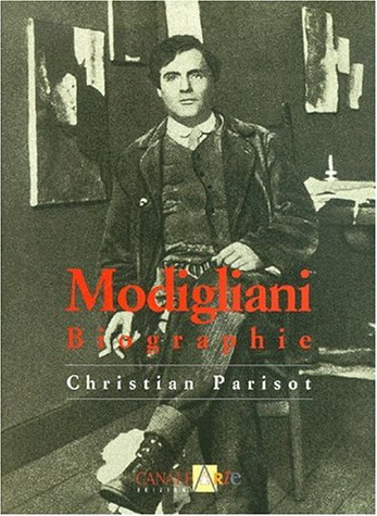 Amedeo Modigliani 1884-1920. Biographie: Parisot Christian