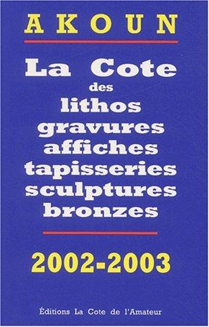 9782859173302: La Cote des litho, gravures, affiches, sculptures bronzes, photos, 2002