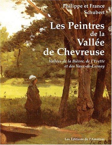 LES PEINTRES DE LA VALLÉE DE CHEVREUSE: PHILIPPE ET FRANCE SCHUBERT