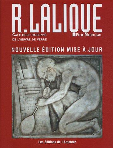 R. Lalique: Catalogue Raisonne De L'oeuvre De: Marcilhac, Felix