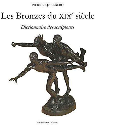 9782859174224: Les Bronzes du XIXe siècle : Dictionnaire des sculpteurs
