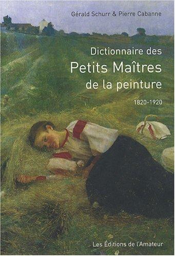 9782859174699: Dictionnaire des Petits Ma\^itres de la peinture : 1820-1920